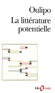 OuLiPo - La Littérature potentielle - Créations, re-créations, récréations.