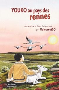 Oulouro Ado - Youko au pays des rennes - Une enfance dans la toundra.