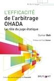 Oumar Bah - L'efficacité de l'arbitrage OHADA - Le rôle du juge étatique.