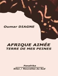 Oumar Diagne - Afrique aimée - Terre de mes peines.