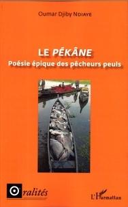 Oumar Djiby Ndiaye - Le Pékâne - Poésie épique des pêcheurs peuls.