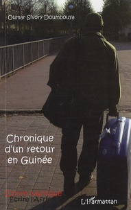 Oumar Sivory Doumbouya - Chronique d'un retour en Guinée.