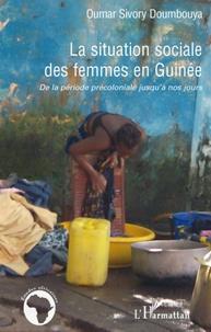Oumar Sivory Doumbouya - La situation sociale des femmes en Guinée - De la période précoloniale jusqu'à nos jours.