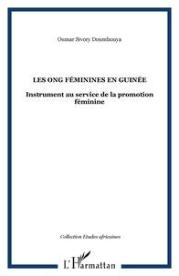 Oumar Sivory Doumbouya - Les ONG féminines en Guinée - Instrument au service de la promotion féminine.