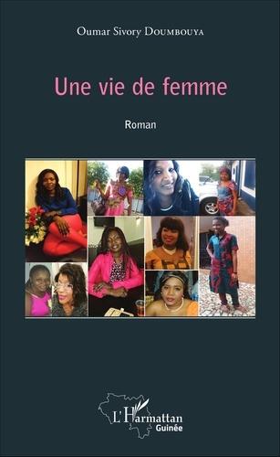 Oumar Sivory Doumbouya - Une vie de femme.
