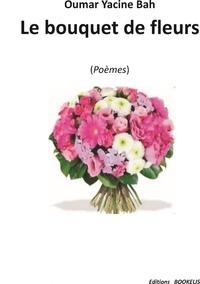 Oumar Yacine Bah - Le bouquet de fleurs.