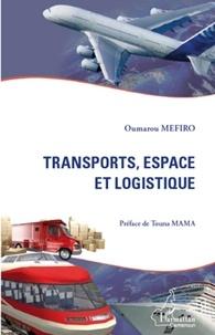 Oumarou Mefiro - Transports, espace et logistique.
