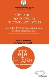 Séparation des pouvoirs et contre-pouvoirs - Actes des 1ères journées scientifiques de droit constitutionnel - Palais des Congrès de Niamey, du 10 au 13 octobre 2017.pdf