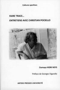 Faire trace...- Entretiens avec Christian Pociello - Oumaya Hidri Neys | Showmesound.org
