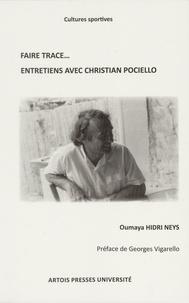 Oumaya Hidri Neys - Faire trace... - Entretiens avec Christian Pociello.