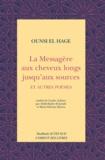 Ounsi El Hage - La messagère aux cheveux longs jusqu'aux sources - Et autres poèmes.