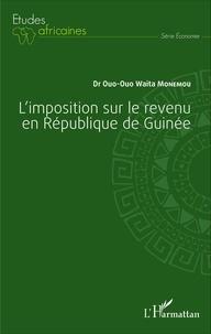 Ouo-Ouo Waita Monemou - L'imposition sur le revenu en République de Guinée.