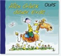 Oups Minibuch - Alles Glück dieser Erde....