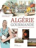 Ourida Nekkache et Claire Marca - Algérie gourmande - Voyage culinaire dans la cuisine d'Ourida.