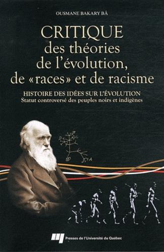 """Ousmane Bakary Bâ - Critique des théories de l'évolution, de """"races"""" et de racisme - Histoire des idées sur l'évolution, Statut controversé des peuples noirs et indigènes."""