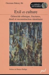 Ousmane Bakary Bâ - Exil et culture - Génocide ethnique, fractures, deuil et reconstruction identitaire.