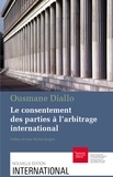 Ousmane Diallo - Le consentement des parties à l'arbitrage international.