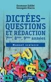 Ousmane Sidibé et Soungalo Diarra - Dictées - Questions et rédaction 7ème, 8ème, 9ème années - Manuel scolaire.
