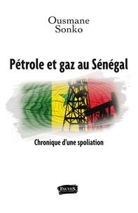 Pétrole et gaz au Sénégal - Chronique dune spoliation.pdf