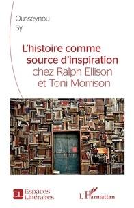 Ousseynou Sy - L'histoire comme source d'inspiration chez Ralph Ellison et Toni Morrison.