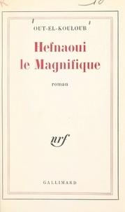 Out-el-Kouloub et Henri Peyre - Hefnaoui le Magnifique.
