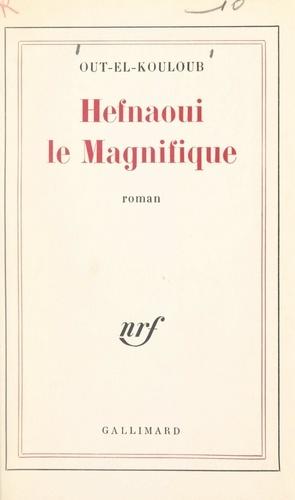 Hefnaoui le Magnifique