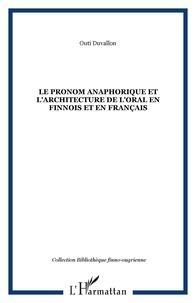 Outi Duvallon - Le pronom anaphorique et l'architecture de l'oral en finnois et en français.