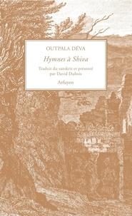 Outpala Déva - Hymnes à Shiva.