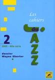 Laurent Cugny et Stéphane Carini - Les cahiers du Jazz N° 2/2005 : Dossier Wayne Shorter.