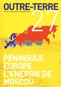 Michel Korinman - Outre-Terre N° 27 : Péninsule Europe ; L'énergie de Moscou.