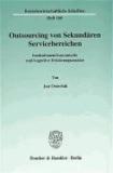 Outsourcing von Sekundären Servicebereichen - Institutionenökonomische und kognitive Erklärungsansätze.