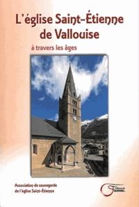 Ouvrage Collectif - L'Eglise Saint-Etienne de Vallouise - A travers les âges.