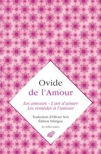 Ovide - De l'amour - Les Amours - L'Art d'aimer - Les Remèdes à l'amour.
