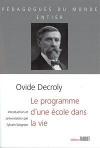 Ovide Decroly - Le programme d'une école dans la vie.