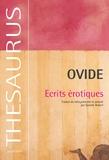Ovide - Ecrits érotiques : Amours ; Soins du visage ; L'Art d'aimer ; Remèdes à l'amour.