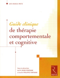 Ovide Fontaine et Philippe Fontaine - Guide clinique de thérapie comportementale et cognitive.