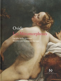 Ovide - Les Métamorphoses, les plus belles histoires illustrées par l'art baroque - Les plus belles histoires illustrées par la peinture baroque.