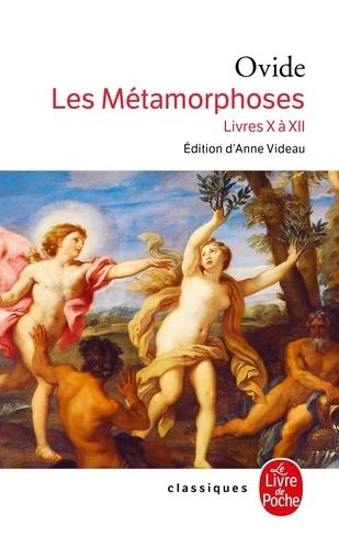 Ovide - Les Métamorphoses - livres X à XII.