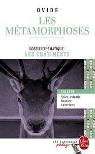 Ovide - Les Métamorphoses (seize extraits) - Dossier thématique : les châtiments.