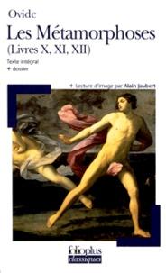 Ovide - Les Métamorphoses - Livres X, XI et XII.