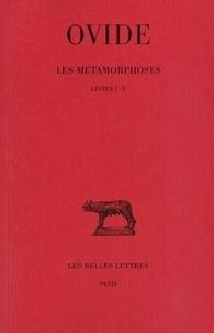 Ovide - Les métamorphoses - Tome 1, Livres I-V.