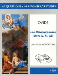 Ovide et Jean-Michel Mondolini - Les Métamorphoses - Livres X, XI, XII.