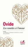 Ovide - Les remèdes à l'amour - Suivi de Les produits de beauté pour le visage de la femme.