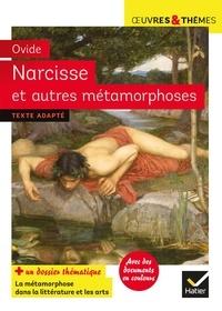 Ovide et Michelle Busseron-Coupel - Narcisse et autres métamorphoses - suivi d'un dossier sur la métamorphose.