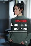Ovidie - A un clic du pire - La protection des mineurs à l'épreuve d'Internet.