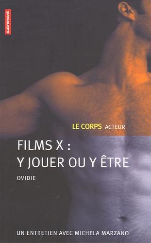 Ovidie - Films X : y jouer ou y être ? - Le corps acteur.