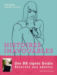 Ovidie et Jérôme d' Aviau - Histoires inavouables.