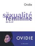 Ovidie - La sexualité féminine de A à Z.