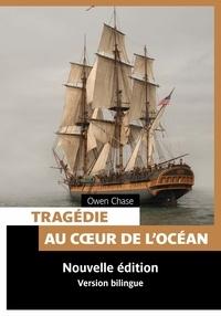 Owen Chase - Tragédie au coeur de l'océan.