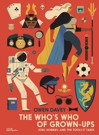Owen Davey - The who's who of grown-ups - Jobs, hobbies, and the tools it takes.